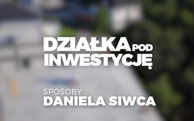 Sposoby Daniela Siwca – Działka pod inwestycję